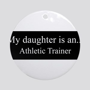 Daughter - Athletic Trainer Ornament (Round)