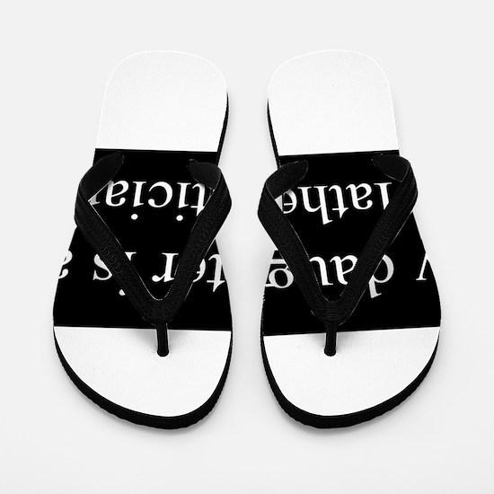 Daughter - Mathematician Flip Flops