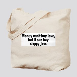 sloppy joes (money) Tote Bag