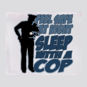 Feel Safe at Night, Sleep With a Cop Throw Blanket