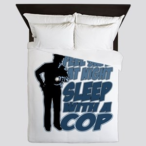 Feel Safe at Night, Sleep With a Cop Queen Duvet
