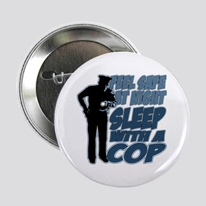 """Feel Safe at Night, Sleep With a Cop 2.25"""" Button"""