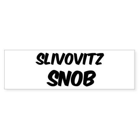 Slivovitz Bumper Sticker