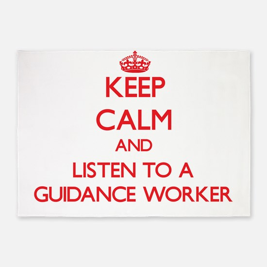 Keep Calm and Listen To your Guidance Worker 5'x7'