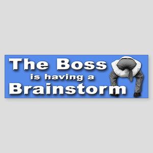Bad Boss Brainstorm Bumper Sticker for Workers