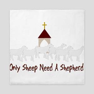 Only Sheep Need Shepherd Queen Duvet