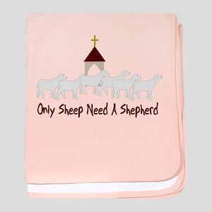 Only Sheep Need Shepherd baby blanket