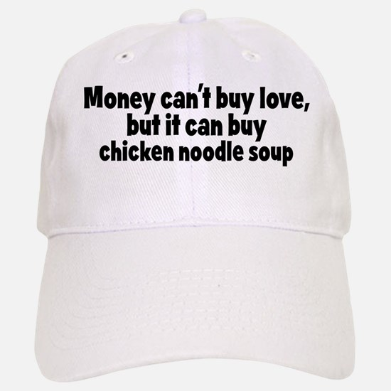 chicken noodle soup (money) Baseball Baseball Cap