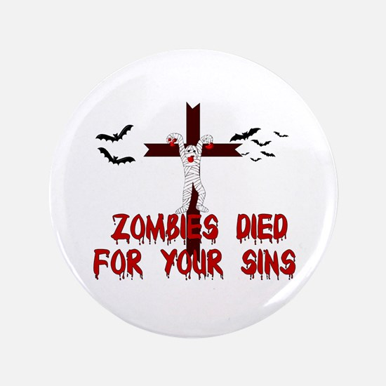"""Zombies Died For Your Sins 3.5"""" Button"""