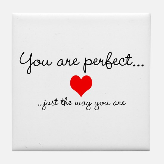 You Are Perfect Tile Coaster