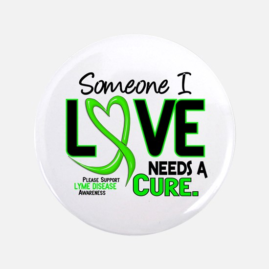 "Lyme Disease Needs a Cure 2 3.5"" Button"