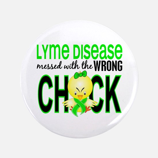 "Lyme Disease MessedWithWrongChick1 3.5"" Button"