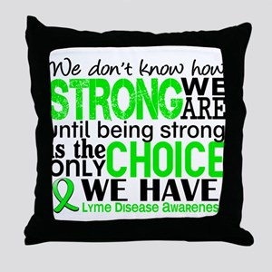 Lyme Disease HowStrongWeAre1 Throw Pillow
