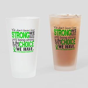 Lyme Disease HowStrongWeAre1 Drinking Glass