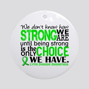Lyme Disease HowStrongWeAre1 Ornament (Round)