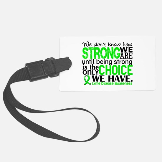 Lyme Disease HowStrongWeAre1 Luggage Tag