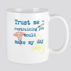 Trust me ~ restraining you would make my day Mugs