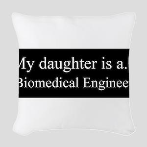 Daughter - Biomedical Engineer Woven Throw Pillow