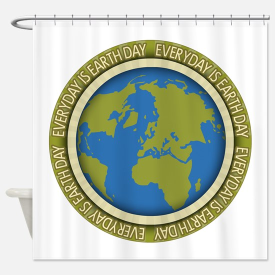 Everyday is Earth Day Shower Curtain