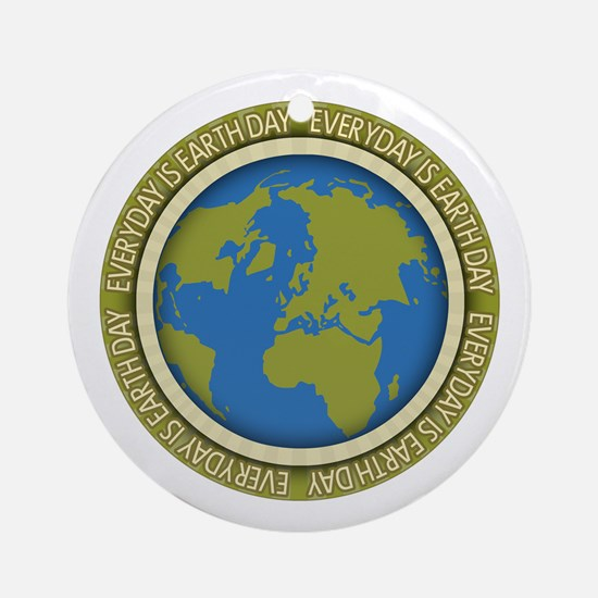 Everyday is Earth Day Ornament (Round)