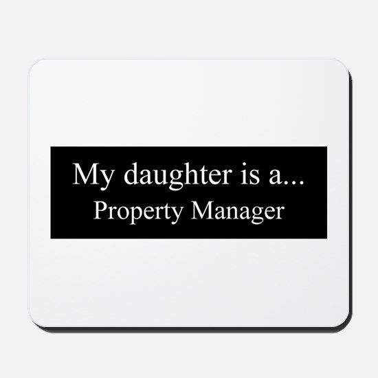 Daughter - Property Manager Mousepad
