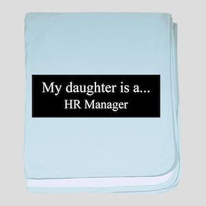 Daughter - HR Manager baby blanket
