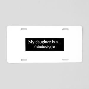 Daughter - Criminologist Aluminum License Plate