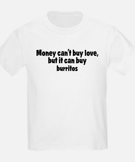 burritos (money) T-Shirt