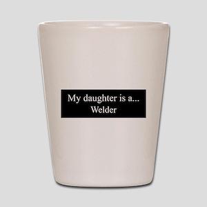 Daughter - Welder Shot Glass