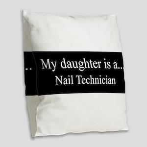 Daughter - Nail Technician Burlap Throw Pillow