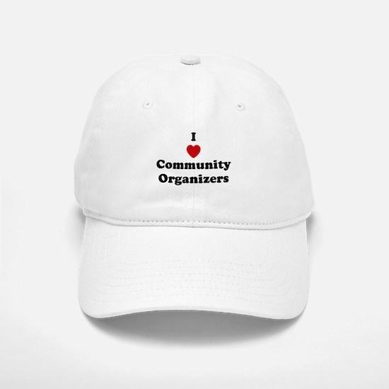 I Love Community Organizers Baseball Baseball Cap