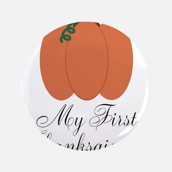 """My First Thanksgiving Pumpkin 3.5"""" Button"""