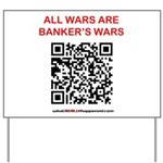 All Wars are Bankers wars QR Yard Sign