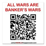 """All Wars Are Bankers Qr Square Car Magnet 3"""""""