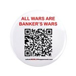 """All Wars Are Bankers Wars Qr 3.5"""" Button"""