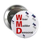 WMD Wiser Madder Democrat Button