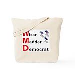 WMD Wiser Madder Democrat Tote Bag