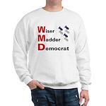 WMD Wiser Madder Democrat Sweatshirt