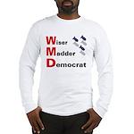 WMD Wiser Madder Democrat Long Sleeve T-Shirt