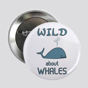 "Wild About Whales 2.25"" Button"