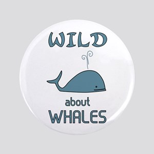 "Wild About Whales 3.5"" Button"