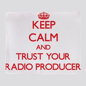 Keep Calm and trust your Radio Producer Throw Blan