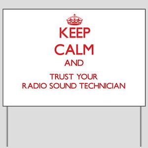 Keep Calm and trust your Radio Sound Technician Ya