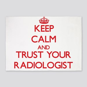 Keep Calm and trust your Radiologist 5'x7'Area Rug