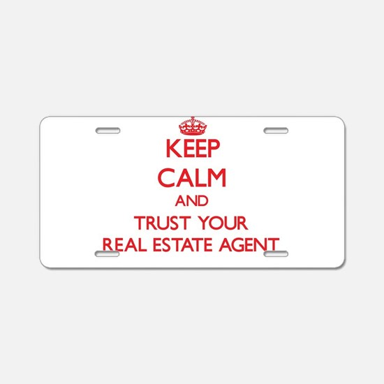 Keep Calm and trust your Real Estate Agent Aluminu