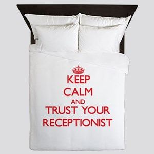 Keep Calm and trust your Receptionist Queen Duvet