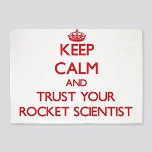 Keep Calm and trust your Rocket Scientist 5'x7'Are