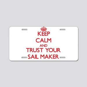 Keep Calm and trust your Sail Maker Aluminum Licen