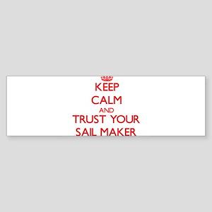 Keep Calm and trust your Sail Maker Bumper Sticker