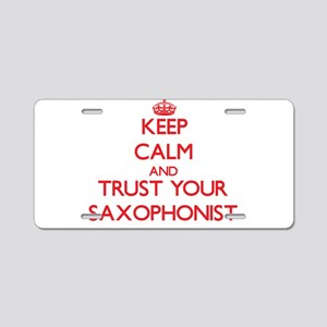 Keep Calm and trust your Saxophonist Aluminum Lice